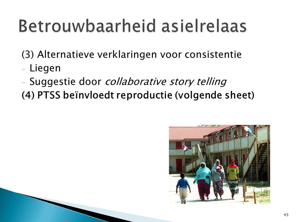 (3) Alternatieve verklaringen voor consistentie - Liegen - Suggestie door collaborative story telling (4) PTSS beïnvloedt reproductie (volgende sheet)