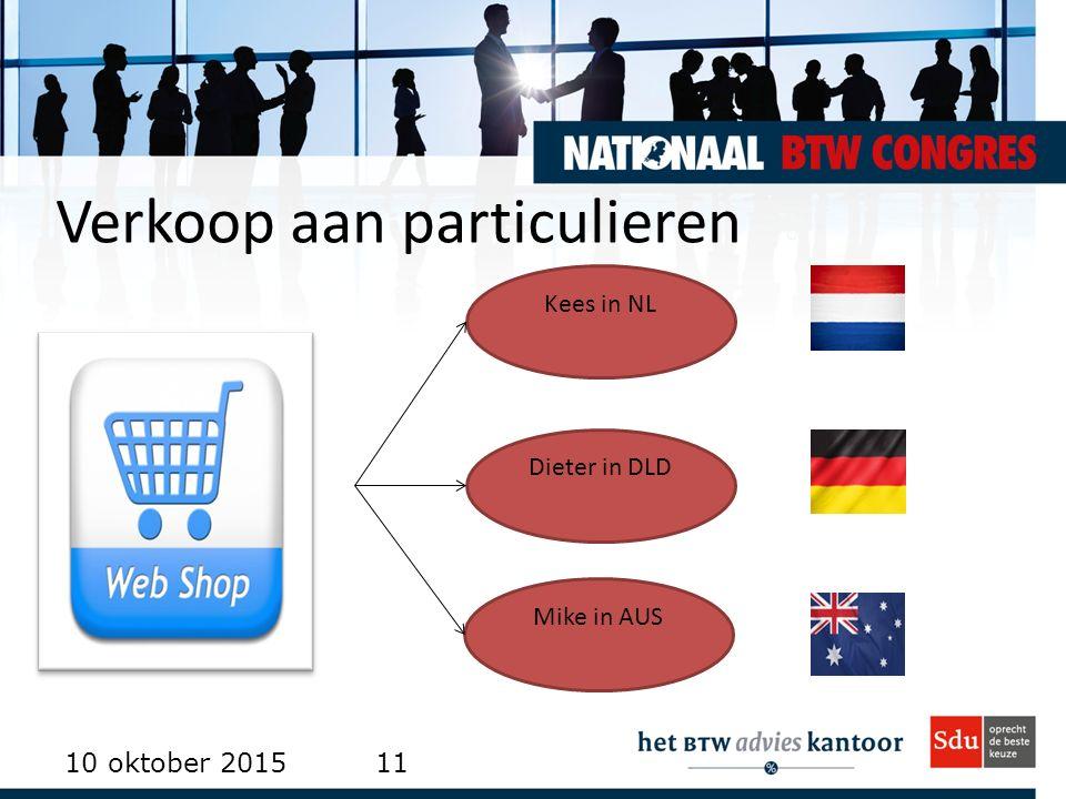 Verkoop aan particulieren 10 oktober 201511 Kees in NL Dieter in DLD Mike in AUS