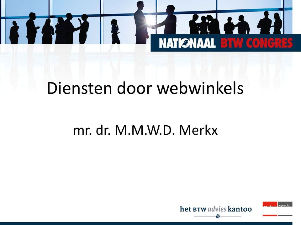 Intermediairdagen.nl Diensten door webwinkels mr. dr. M.M.W.D. Merkx