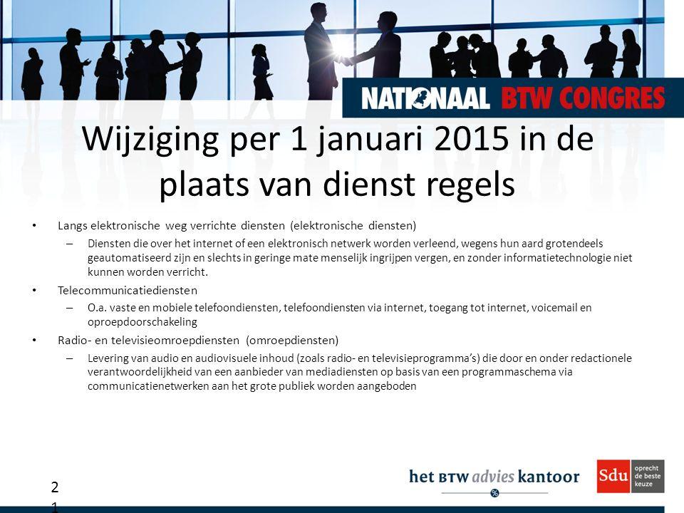 Wijziging per 1 januari 2015 in de plaats van dienst regels Langs elektronische weg verrichte diensten (elektronische diensten) – Diensten die over he