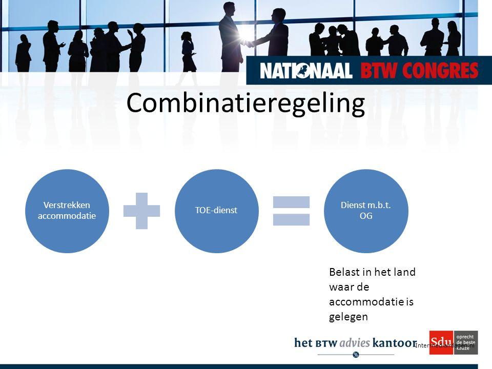 Intermediairdagen.nl Combinatieregeling Verstrekken accommodatie TOE-dienst Dienst m.b.t. OG Belast in het land waar de accommodatie is gelegen