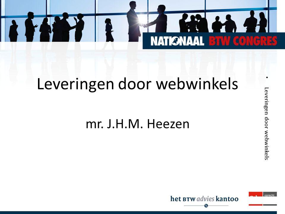 Intermediairdagen.nl Leveringen door webwinkels Leveringen door webwinkels mr. J.H.M. Heezen