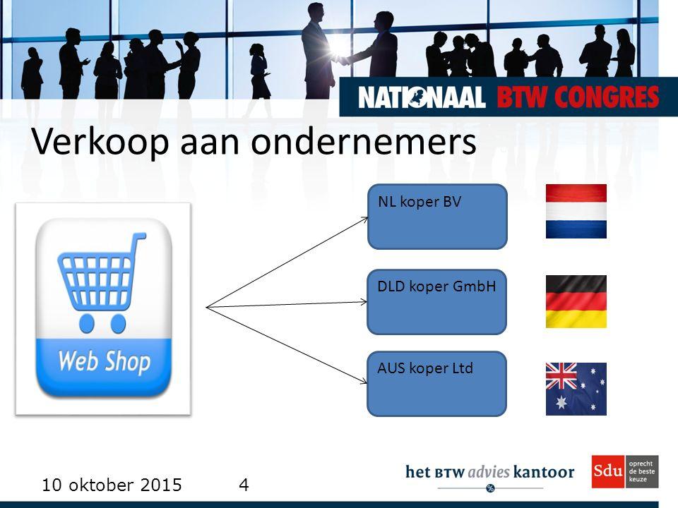 Verkoop aan ondernemers 10 oktober 20154 NL koper BV AUS koper Ltd DLD koper GmbH