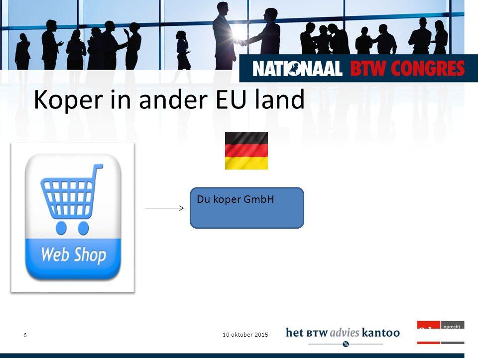 Intermediairdagen.nl Koper in ander EU land 10 oktober 2015 6 Du koper GmbH