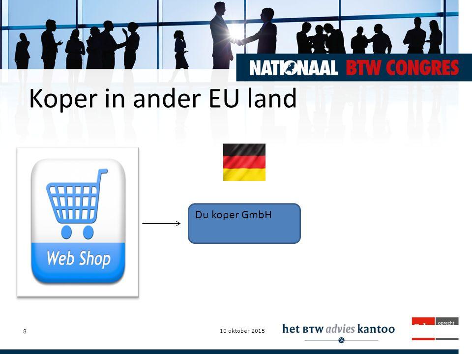 Intermediairdagen.nl Koper in ander EU land 10 oktober 2015 8 Du koper GmbH
