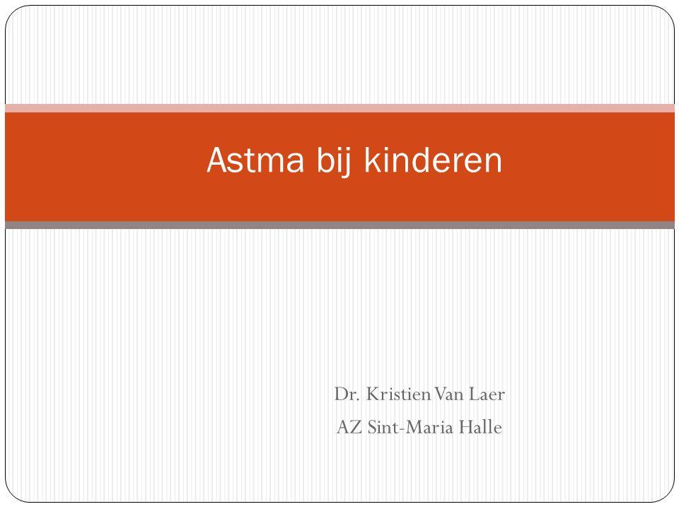 Dr. Kristien Van Laer AZ Sint-Maria Halle Astma bij kinderen