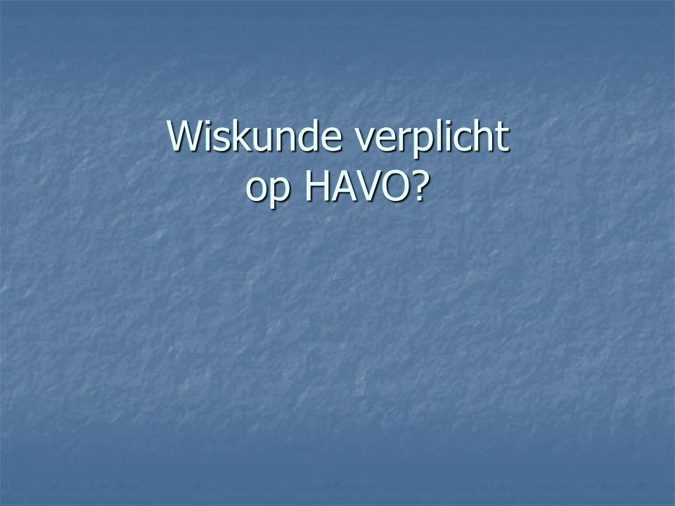 Wiskunde verplicht op HAVO?