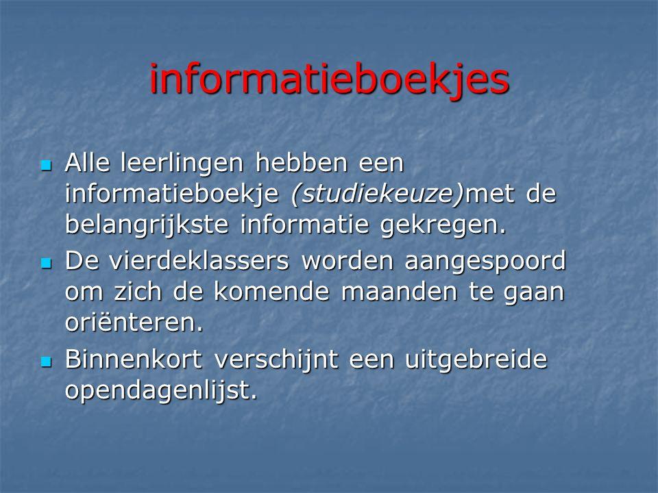 informatieboekjes Alle leerlingen hebben een informatieboekje (studiekeuze)met de belangrijkste informatie gekregen.