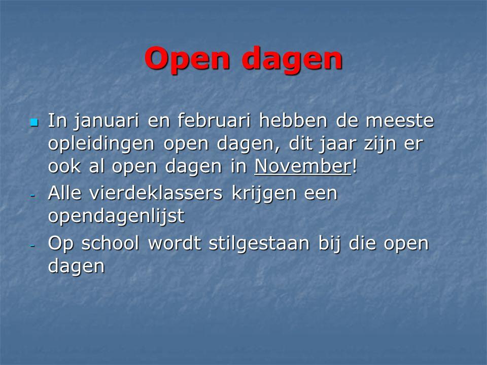 Open dagen In januari en februari hebben de meeste opleidingen open dagen, dit jaar zijn er ook al open dagen in November.