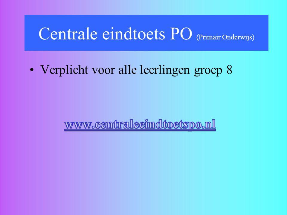 Verplicht voor alle leerlingen groep 8 Centrale eindtoets PO (Primair Onderwijs)