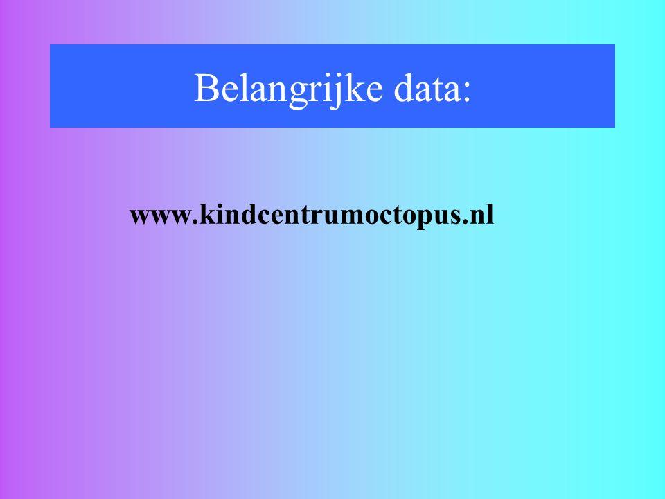 Belangrijke data: www.kindcentrumoctopus.nl