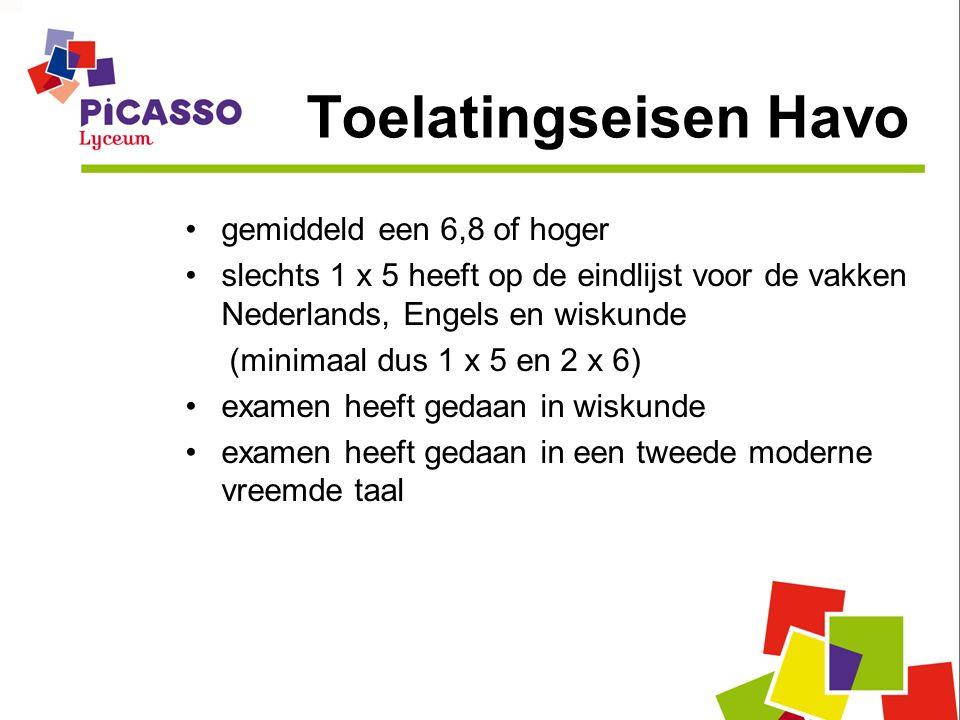 Toelatingseisen Havo gemiddeld een 6,8 of hoger slechts 1 x 5 heeft op de eindlijst voor de vakken Nederlands, Engels en wiskunde (minimaal dus 1 x 5 en 2 x 6) examen heeft gedaan in wiskunde examen heeft gedaan in een tweede moderne vreemde taal