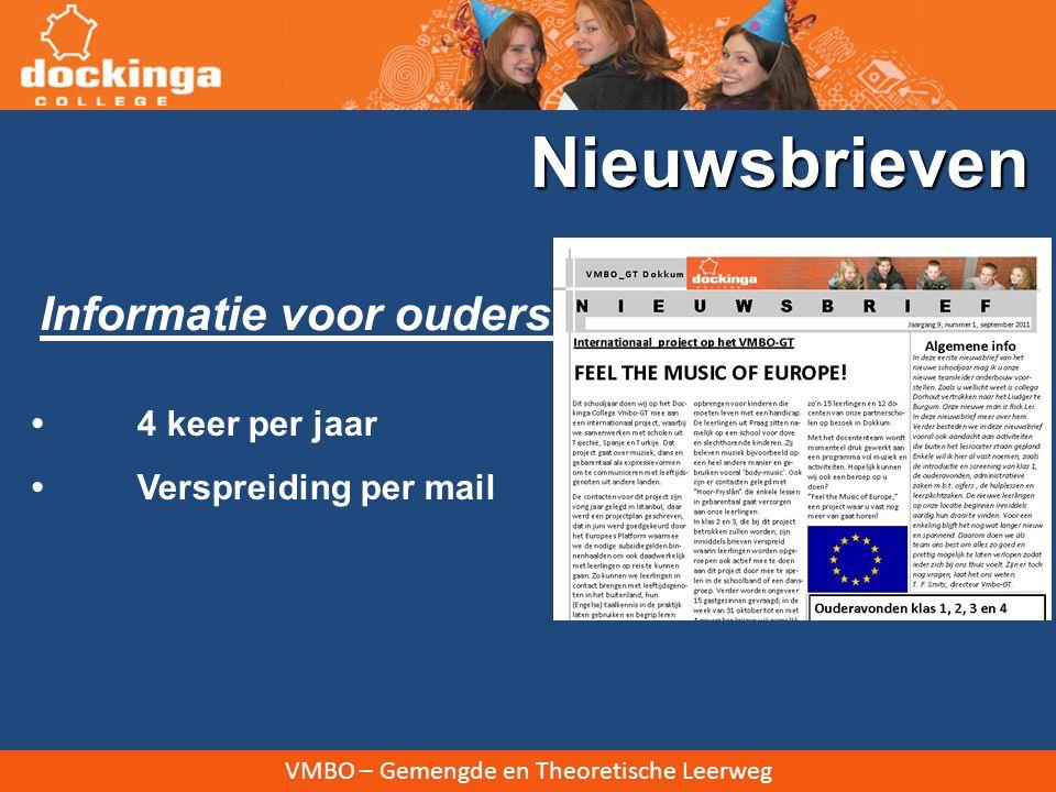 VMBO – Gemengde en Theoretische Leerweg Informatie voor ouders: Nieuwsbrieven 4 keer per jaar Verspreiding per mail