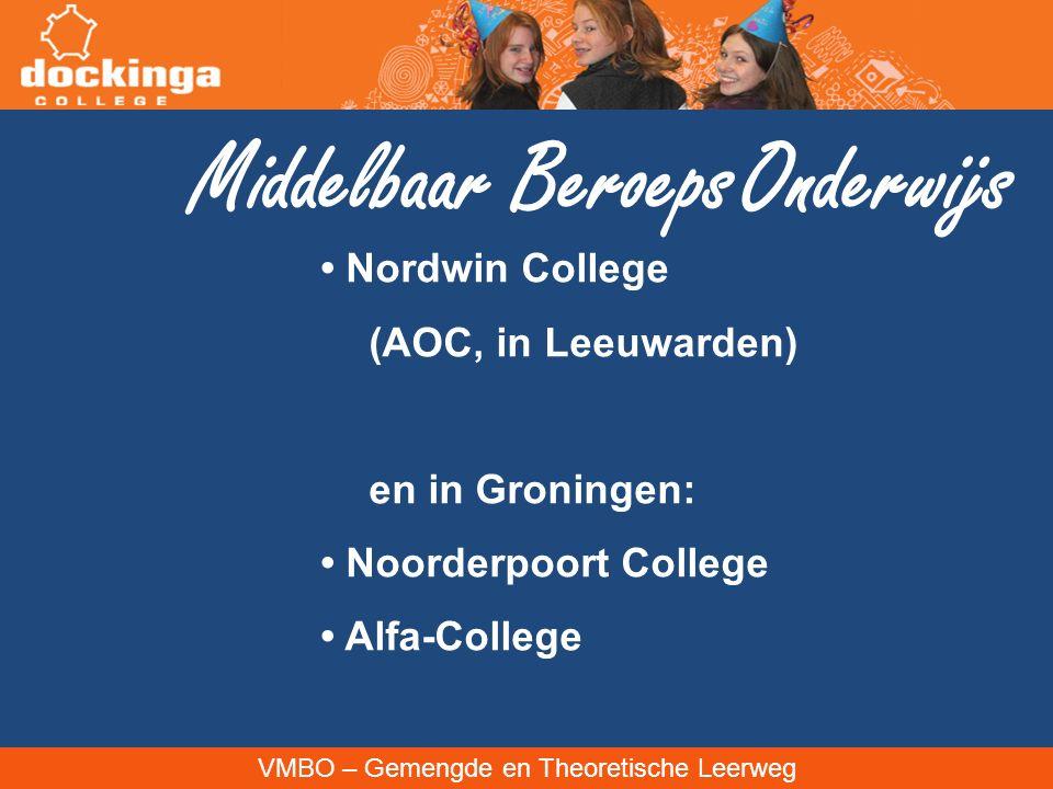VMBO – Gemengde en Theoretische Leerweg Middelbaar Beroeps Onderwijs Nordwin College (AOC, in Leeuwarden) en in Groningen: Noorderpoort College Alfa-College
