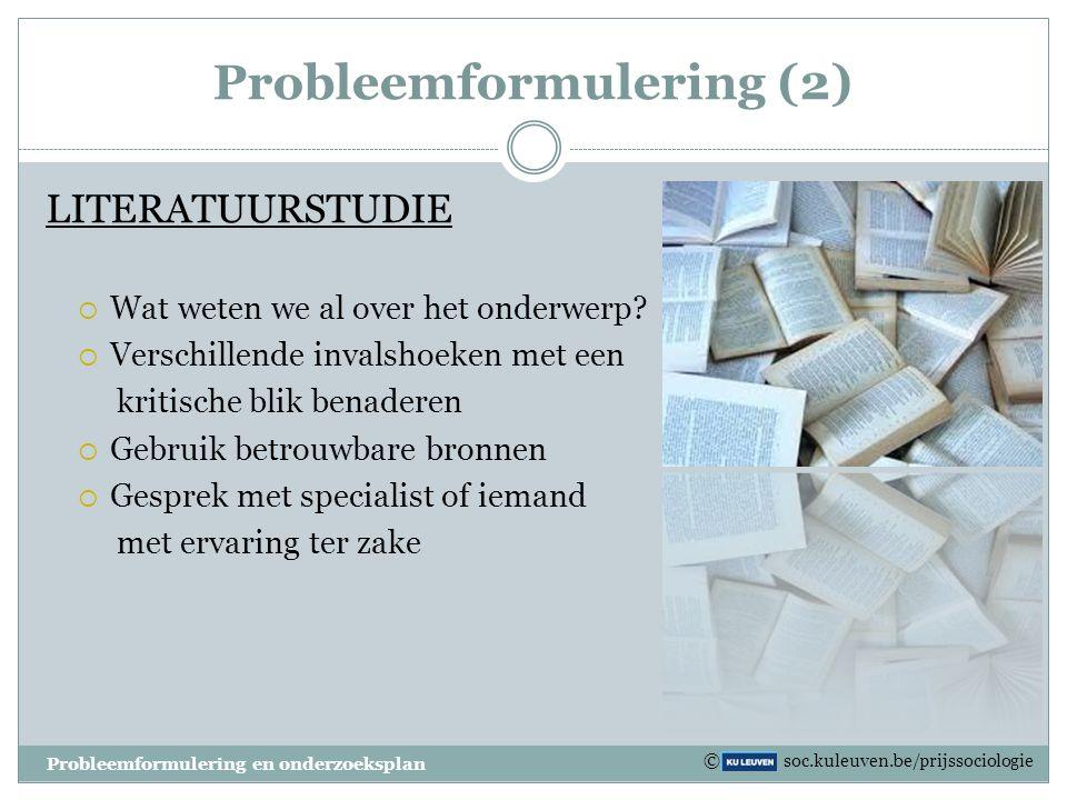 Probleemformulering (1) ONDERZOEKSDOELSTELLING Het algemene wordt specifiek. Wat willen we bereiken met ons onderzoek? Voorbeeld De invloed van advert