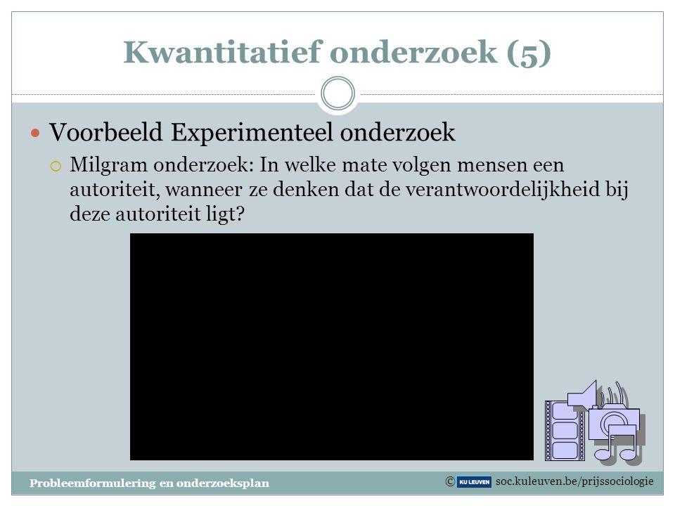 Kwantitatief onderzoek (4) Experimenteel onderzoek  Bij experimenteel onderzoek worden de onderzoekseenheden willekeurig over twee of meer groepen ve