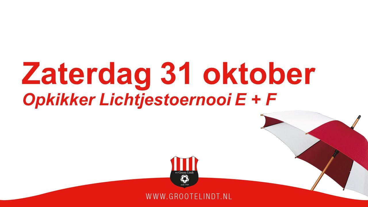 Zaterdag 31 oktober Opkikker Lichtjestoernooi E + F