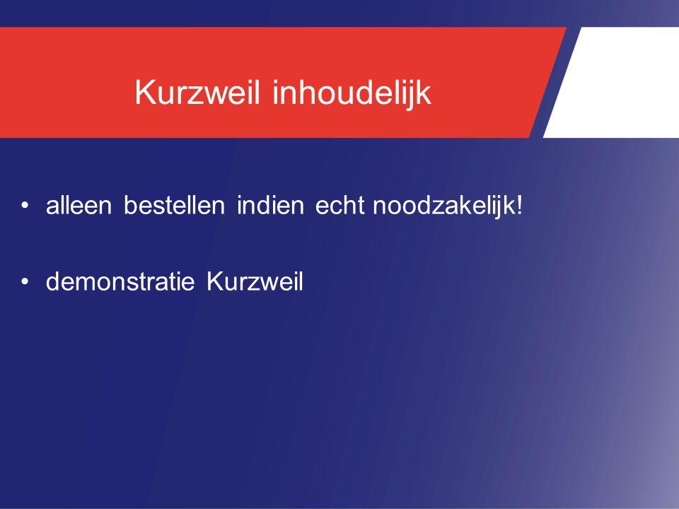 Kurzweil inhoudelijk alleen bestellen indien echt noodzakelijk! demonstratie Kurzweil