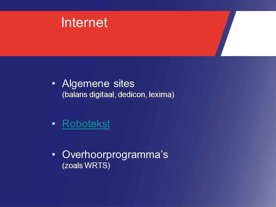Internet Algemene sites (balans digitaal, dedicon, lexima) Robotekst Overhoorprogramma's (zoals WRTS)