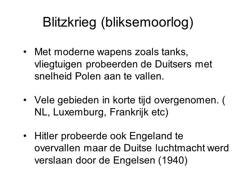 Blitzkrieg (bliksemoorlog) Met moderne wapens zoals tanks, vliegtuigen probeerden de Duitsers met snelheid Polen aan te vallen.