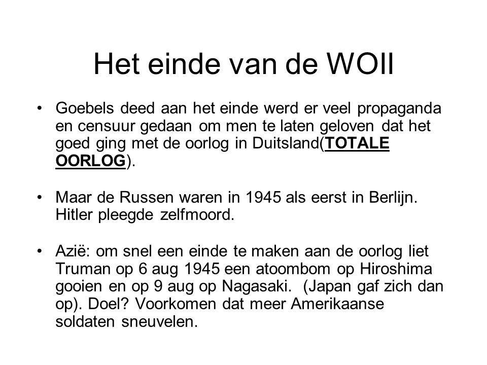Het einde van de WOII Goebels deed aan het einde werd er veel propaganda en censuur gedaan om men te laten geloven dat het goed ging met de oorlog in Duitsland(TOTALE OORLOG).