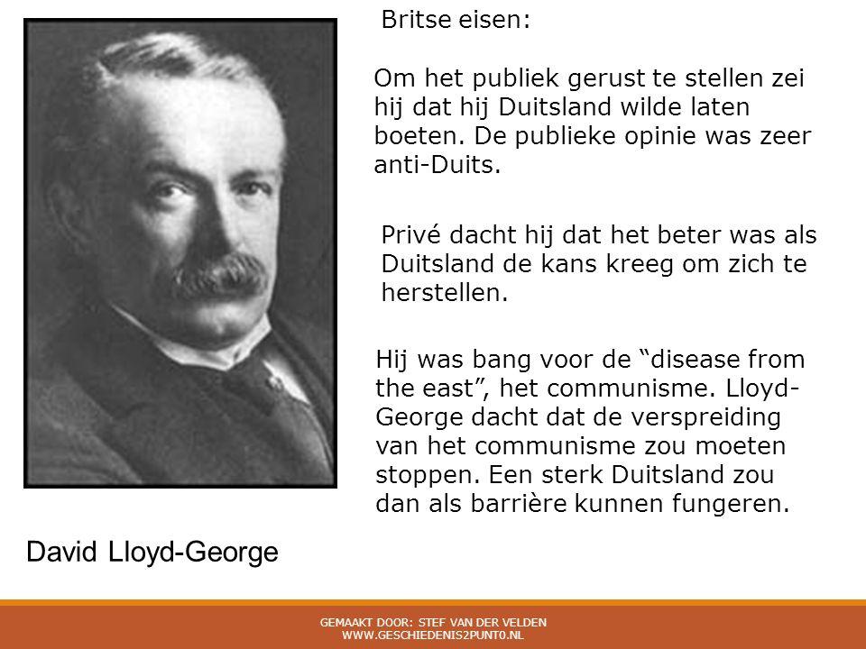 David Lloyd-George Om het publiek gerust te stellen zei hij dat hij Duitsland wilde laten boeten. De publieke opinie was zeer anti-Duits. Privé dacht