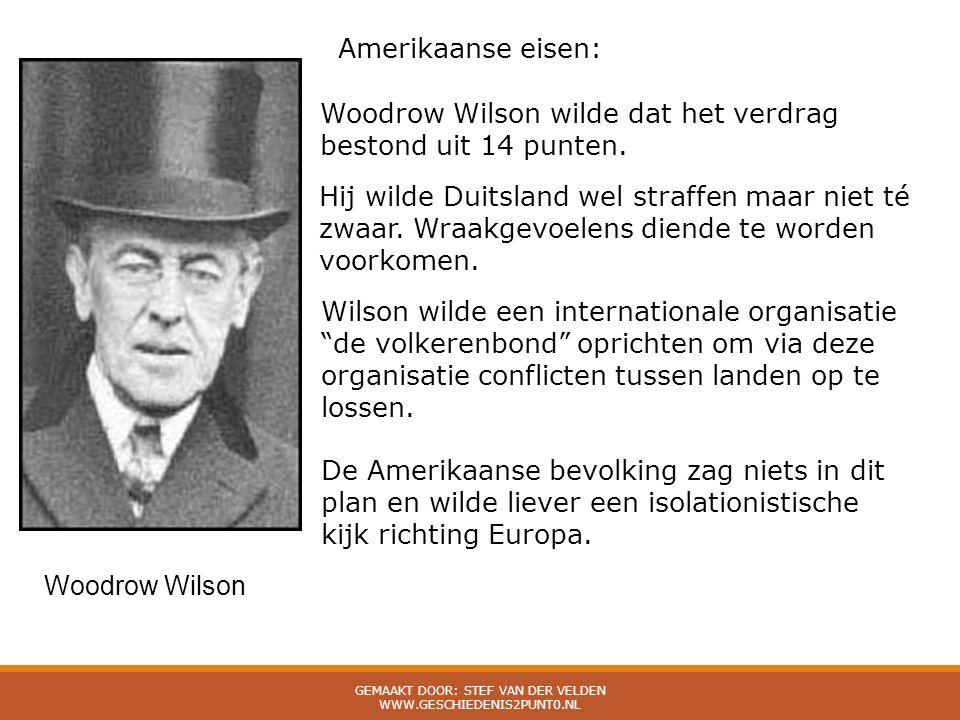 Woodrow Wilson Amerikaanse eisen: Woodrow Wilson wilde dat het verdrag bestond uit 14 punten. Hij wilde Duitsland wel straffen maar niet té zwaar. Wra