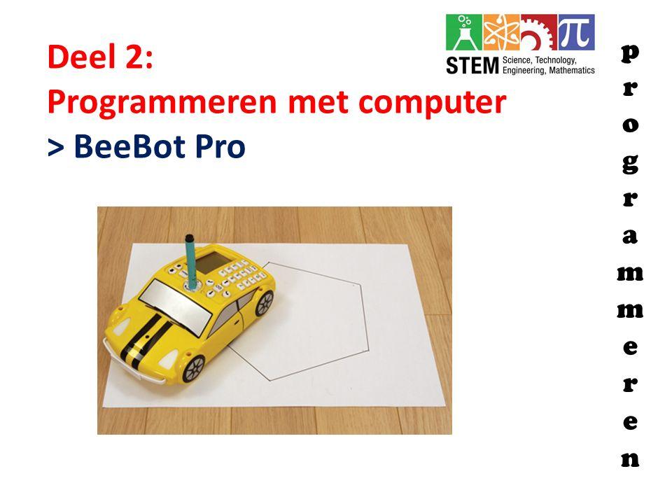 Deel 2: Programmeren met computer > BeeBot Pro