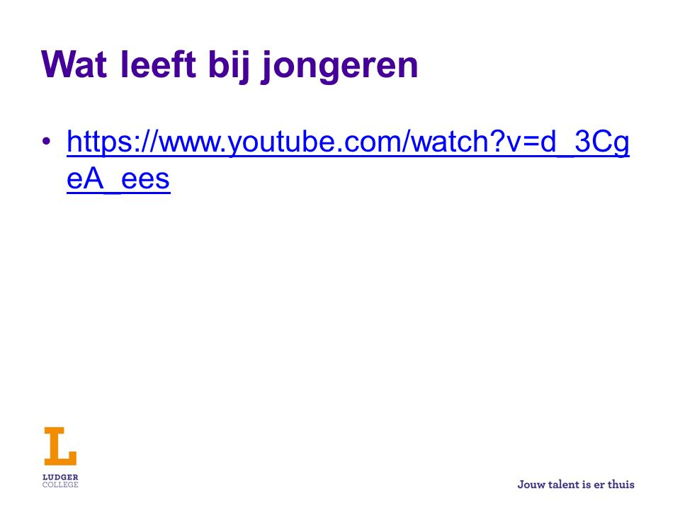 Wat leeft bij jongeren https://www.youtube.com/watch v=d_3Cg eA_eeshttps://www.youtube.com/watch v=d_3Cg eA_ees