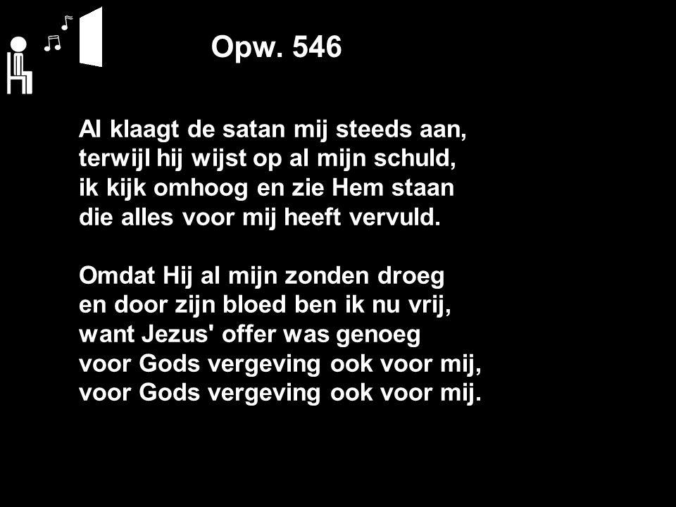 Opw.546 Ja, Hij is mijn gerechtigheid, want zie, het Lam is opgestaan.