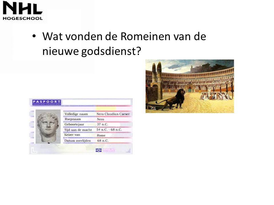 Wat vonden de Romeinen van de nieuwe godsdienst?