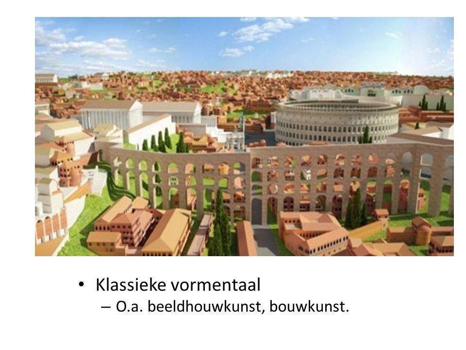 Klassieke vormentaal – O.a. beeldhouwkunst, bouwkunst.