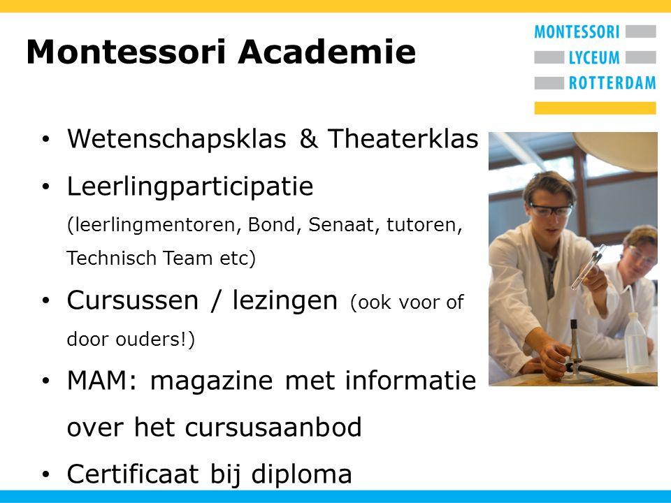 Montessori Academie Wetenschapsklas & Theaterklas Leerlingparticipatie (leerlingmentoren, Bond, Senaat, tutoren, Technisch Team etc) Cursussen / lezin