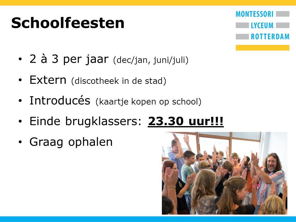 Schoolfeesten 2 à 3 per jaar (dec/jan, juni/juli) Extern (discotheek in de stad) Introducés (kaartje kopen op school) Einde brugklassers: 23.30 uur!!!