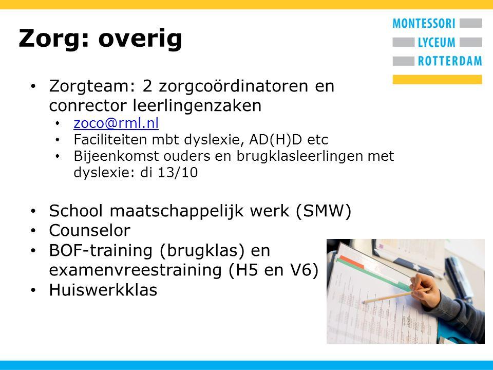 Zorg: overig Zorgteam: 2 zorgcoördinatoren en conrector leerlingenzaken zoco@rml.nl Faciliteiten mbt dyslexie, AD(H)D etc Bijeenkomst ouders en brugkl