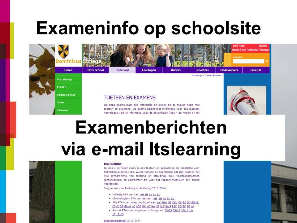 Exameninfo op schoolsite Examenberichten via e-mail Itslearning