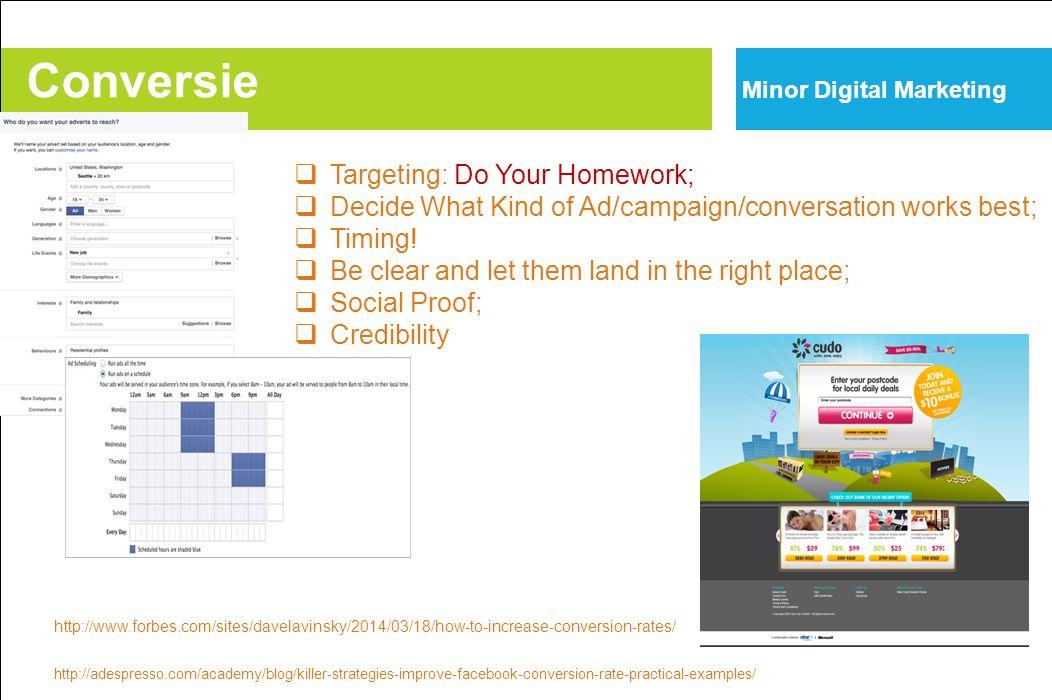 Conversie Minor Digital Marketing http://adespresso.com/academy/blog/killer-strategies-improve-facebook-conversion-rate-practical-examples/  Targetin