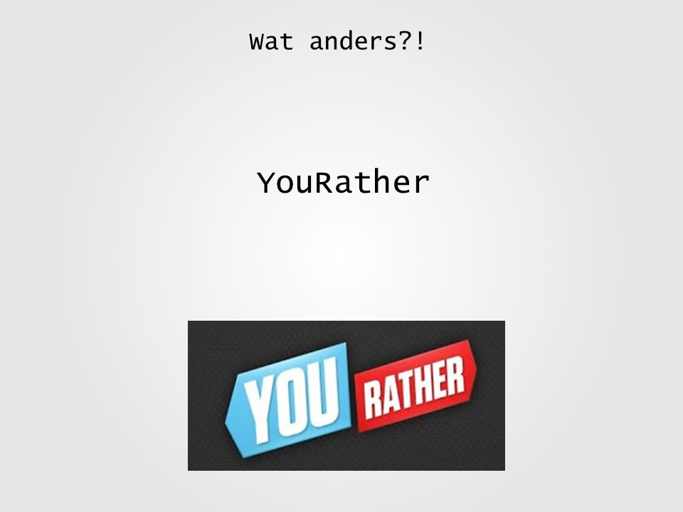 Wat anders?! YouRather