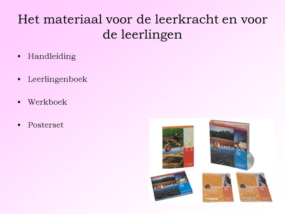 Het materiaal voor de leerkracht en voor de leerlingen Handleiding Leerlingenboek Werkboek Posterset
