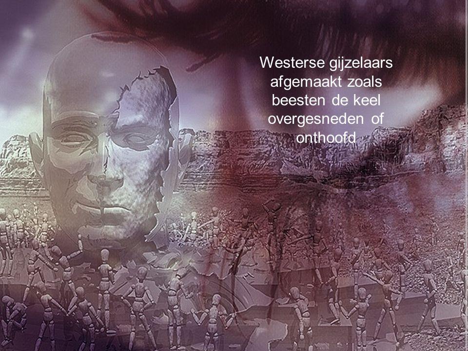 Westerse gijzelaars afgemaakt zoals beesten de keel overgesneden of onthoofd