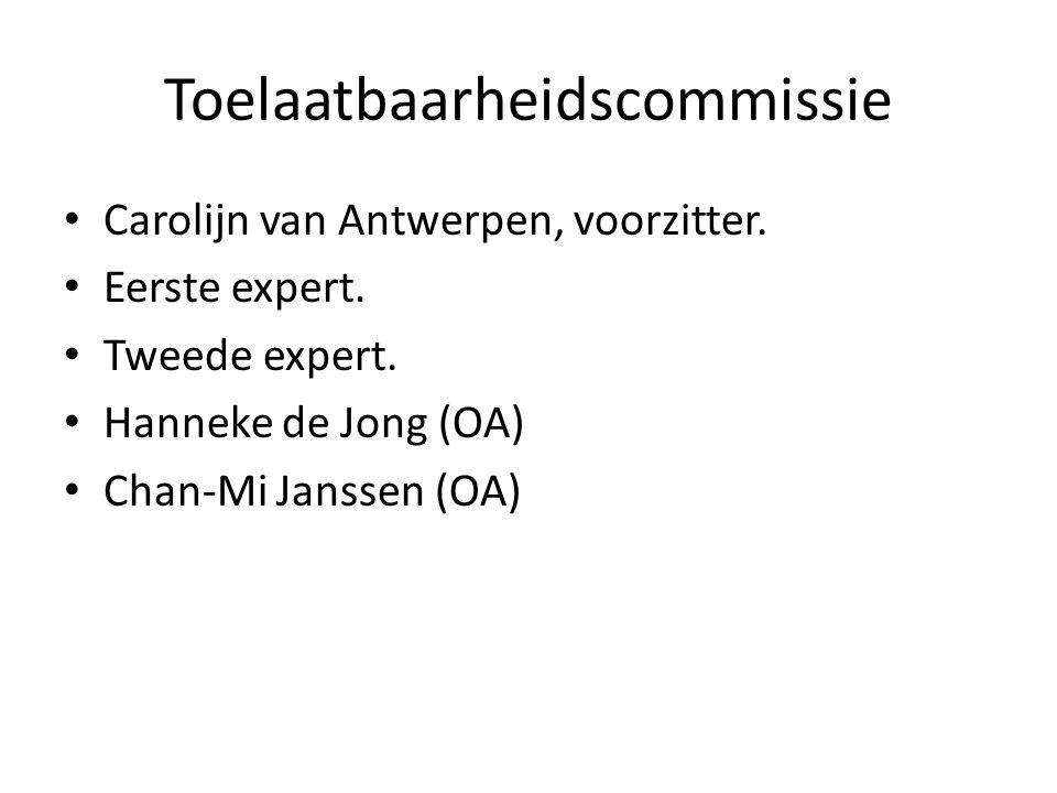 Toelaatbaarheidscommissie Carolijn van Antwerpen, voorzitter.
