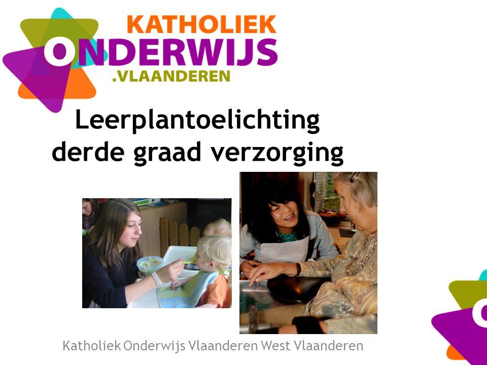 Leerplantoelichting derde graad verzorging Katholiek Onderwijs Vlaanderen West Vlaanderen