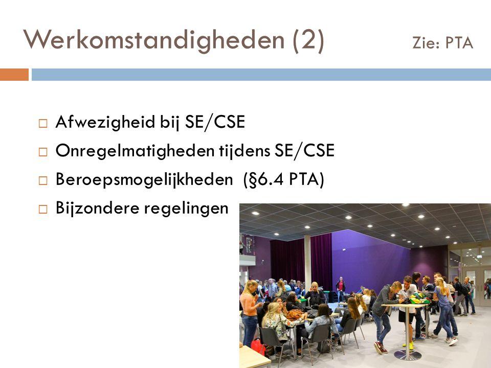  Afwezigheid bij SE/CSE  Onregelmatigheden tijdens SE/CSE  Beroepsmogelijkheden (§6.4 PTA)  Bijzondere regelingen Werkomstandigheden (2) Zie: PTA