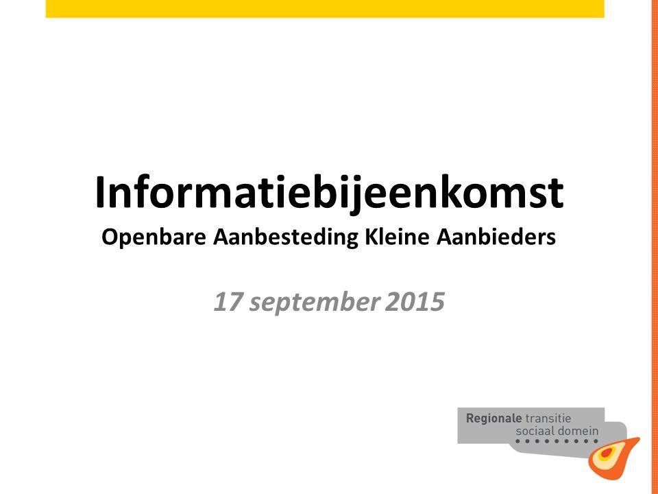 Informatiebijeenkomst Openbare Aanbesteding Kleine Aanbieders 17 september 2015