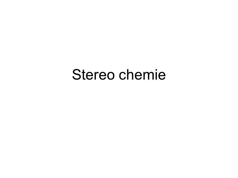 Stereo chemie
