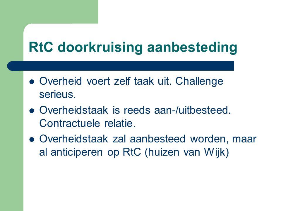 RtC doorkruising aanbesteding Overheid voert zelf taak uit.