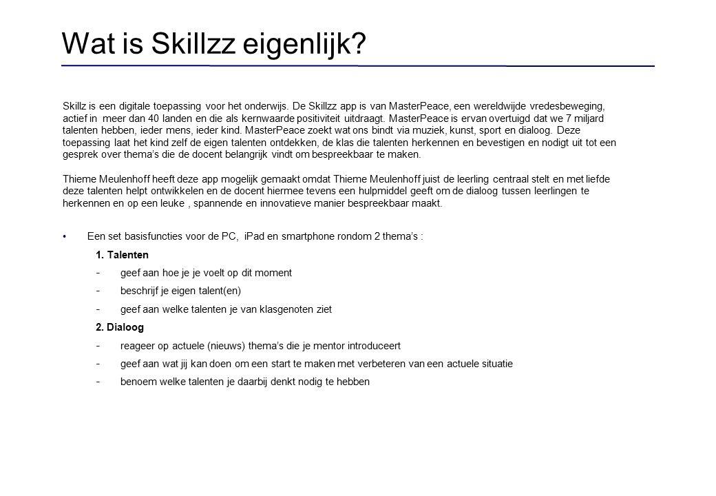 Skillz is een digitale toepassing voor het onderwijs. De Skillzz app is van MasterPeace, een wereldwijde vredesbeweging, actief in meer dan 40 landen