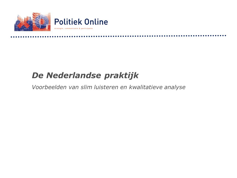 De Nederlandse praktijk Voorbeelden van slim luisteren en kwalitatieve analyse