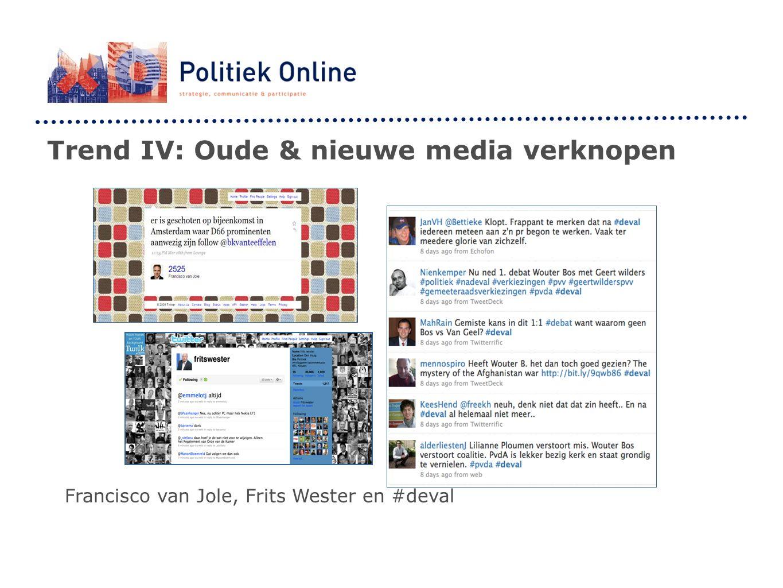 Trend IV: Oude & nieuwe media verknopen Francisco van Jole, Frits Wester en #deval