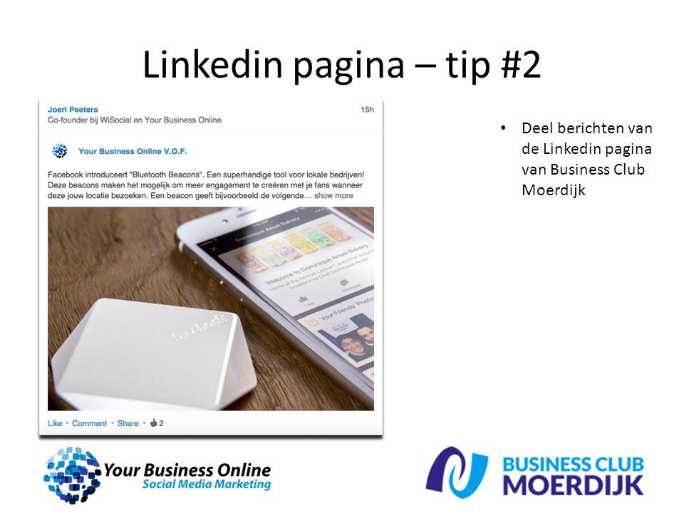 Linkedin pagina – tip #2 Deel berichten van de Linkedin pagina van Business Club Moerdijk